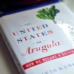 Foodie Book Club Review: The United States of Arugula, How We Became a Gourmet Nation