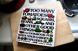 Kitchen Cookbook Staple: Too Many Tomatoes, Squash, Beans, and Other Good Things…