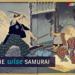 The Wise Samurai