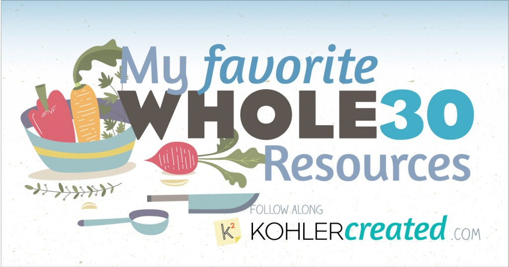 Whole30 Resources - Kohler Created