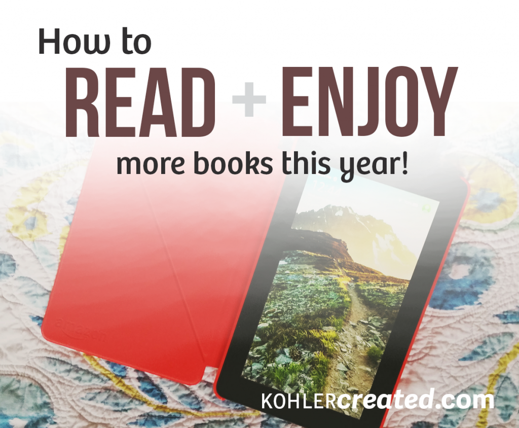 How to read and enjoy more books this year - Kohler Created
