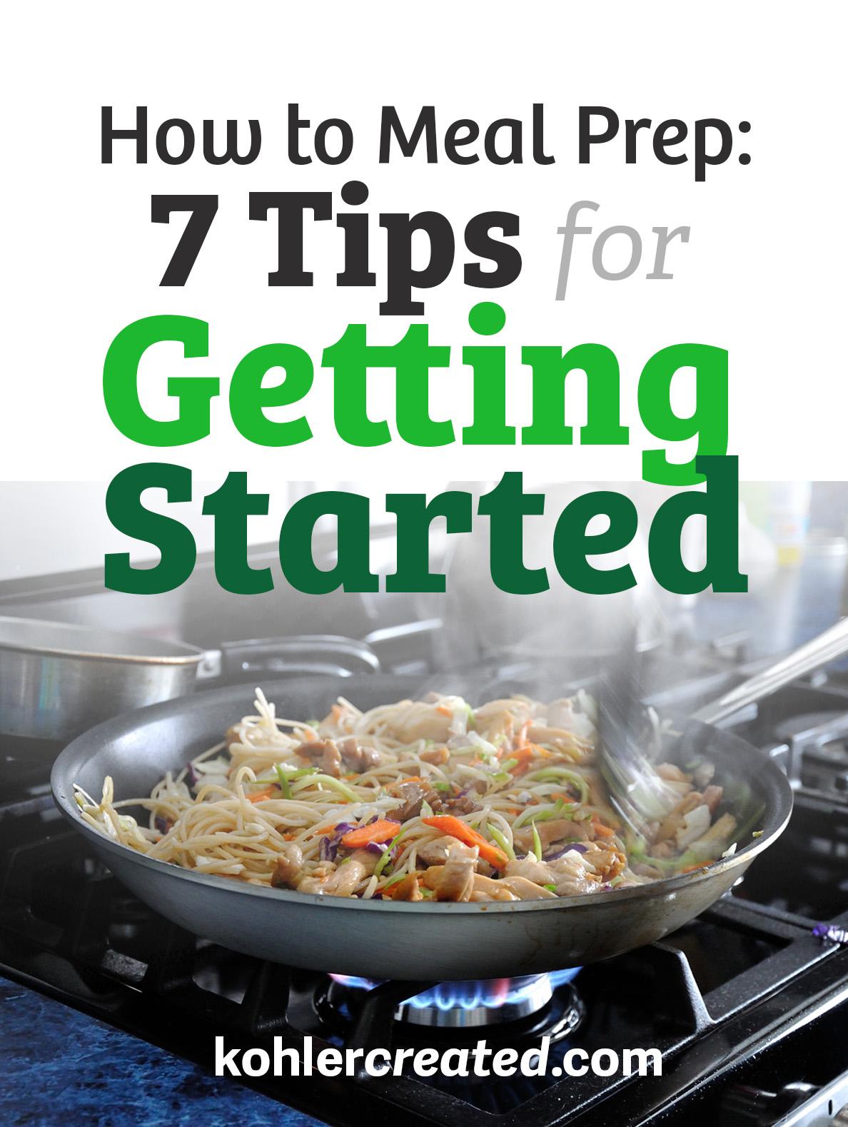 How to Meal Prep: 7 Tips for Beginners - Kohler Created