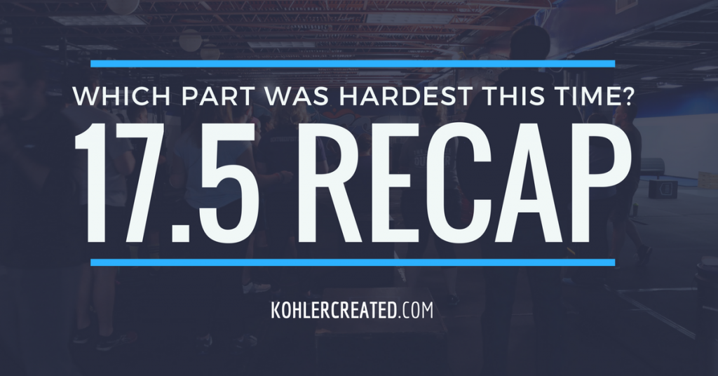 CrossFit Open WOD 17.5 Recap - Kohler Created