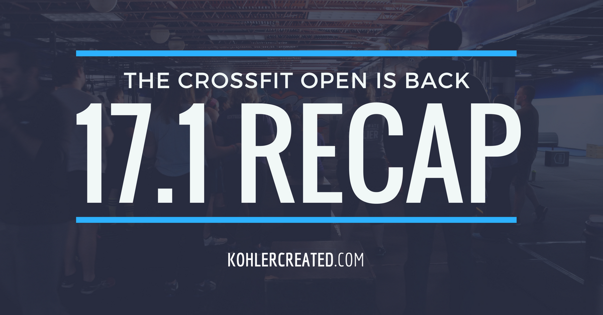CrossFit Open WOD 17.1 Recap - Kohler Created