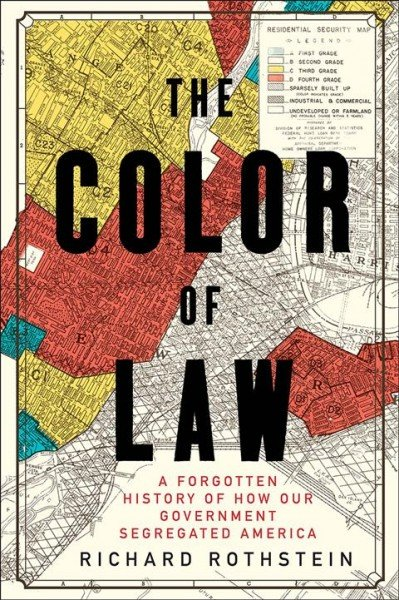 The Color of Law: A Forgotten History of How Our Government Segregated America by Richard Rothstein - Kohler Created